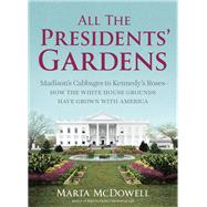 All the Presidents' Gardens by Mcdowell, Marta, 9781604695892
