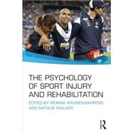 The Psychology of Sport Injury and Rehabilitation by Arvinen-Barrow; Monna, 9780415695893