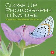 Close Up Photography in Nature by Gerlach; John, 9780415835893