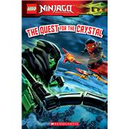 The Quest for the Crystal (LEGO Ninjago: Reader #14) by Unknown, 9780545905893