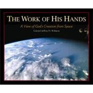 The Work of His Hands by Williams, Jeffrey N., 9780758615893