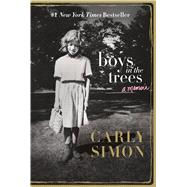 Boys in the Trees A Memoir by Simon, Carly, 9781250095893