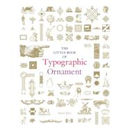 The Little Book of Typographic Ornament by Jury, David, 9781780675893