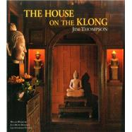The House on the Klong by Warren, William; Beurdeley, Jean-Michel (ART); Tettoni, Luca Invernizzi, 9789814385893