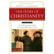Story of Christianity Vol. 2 : The Reformation to the Present Day by Gonzalez, Justo L., 9780061855894