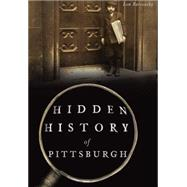 Hidden History of Pittsburgh by Barcousky, Len, 9781467135894