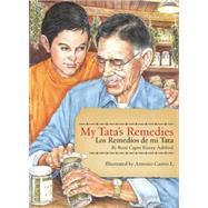 My Tata's Remedies / Los remedios de mi Tata by Rivera-Ashford, Roni Capin; L., Antonio Castro (CON), 9781935955894