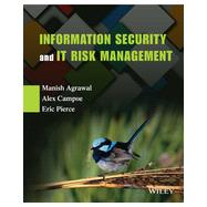 Information Security and It Risk Management by Agrawal, Manish, Ph.D.; Campoe, Alex; Pierce, Eric, 9781118335895