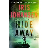 Hide Away An Eve Duncan Novel by Johansen, Iris, 9781250075895