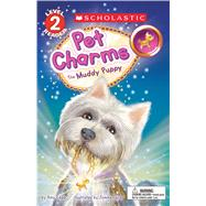 The Muddy Puppy (Scholastic Reader, Level 2: Pet Charms #1) by Edgar, Amy; Tejido, Jomike, 9781338045895