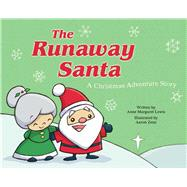 The Runaway Santa: A Christmas Adventure Story by Lewis, Anne Margaret; Zenz, Aaron, 9781634505895