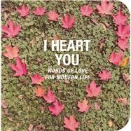 I Heart You by Cico Books, 9781782495895