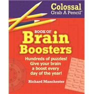 Colossal Grab a Pencil Book of Brain Boosters by Manchester, Richard, 9780884865896