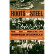 Roots of Steel by RUDACILLE, DEBORAH, 9781400095896