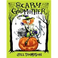 Scary Godmother by Thompson, Jill, 9781595825896
