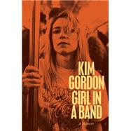 Girl in a Band by Gordon, Kim, 9780062295897