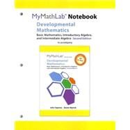 MyLab Math for Squires/Wyrick Developmental Math Basic Math, Introductory & Intermediate Algebra -Access Card- PLUS MyLab Math Notebook by Squires, John; Wyrick, Karen, 9780321985897