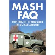 M*a*s*h Faq by Sherman, Dale, 9781480355897