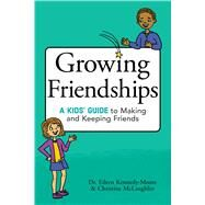 Growing Friendships by Kennedy-Moore, Eileen, Dr.; Mclaughlin, Christine, 9781582705897