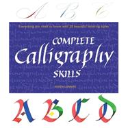 Complete Calligraphy Skills by Lunniss, Vivien, 9781438005898