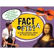Fact or Fib? 4 A Challenging Game of True or False by Furgang, Kathy, 9781454915898