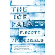 The Ice Palace by Fitzgerald, F. Scott, 9781843915898