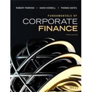 Fundamentals of Corporate Finance by Parrino, Robert; Kidwell, David S.; Bates, Thomas W., 9781118845899