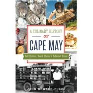 A Culinary History of Cape May by Howard-fusco, John, 9781626195899