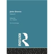 John Donne: The Critical Heritage: Volume II by Smith,A.J., 9780415755900