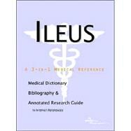Ileus: A Medical Dictionary, Bibliography, And Annotated Research Guide To Internet References by Icon Health Publications, 9780497005900