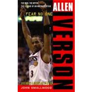 Allen Iverson : Fear no One by John Smallwood, 9780743445900