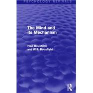 The Mind and its Mechanism by Bousfield; W.R., 9781138905900