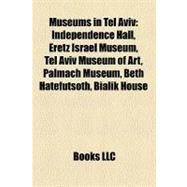 Museums in Tel Aviv by , 9781158635900