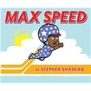 Max Speed by Shaskan, Stephen, 9781481445900