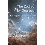 The Zodiac by Degrees by Goldsmith, Martin, 9781578635900