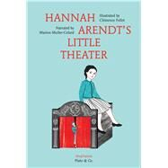 Hannah Arendt's Little Theater by Muller-colard, Marion; Pollet, Cl�mence; Street, Anna, 9783037345900