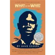 What Is the What by EGGERS, DAVE, 9780307385901