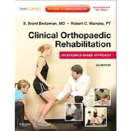 Clinical Orthopaedic Rehabilitation: An Evidence-Based Approach (Book with Access Code) by Brotzman, S. Brent, M.D., 9780323055901