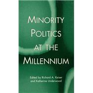 Minority Politics at the Millennium by Keiser,Richard A., 9781138995901