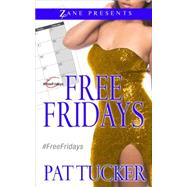 Free Fridays A Novel by Tucker, Pat, 9781593095901