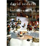 Holidays on Ice by Sedaris, David, 9780316035903