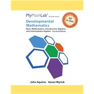 MyMathLab for Squires/Wyrick Developmental Math Basic, Intro & Interm Alg -Access Card- PLUS Looseleaf Notebook by Squires, John; Wyrick, Karen, 9780321985903