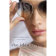 The Idea of You by Lee, Robinne, 9781250125903