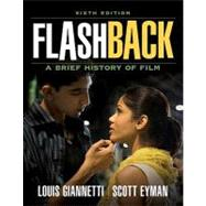 Flashback A Brief Film History by Giannetti, Louis; Eyman, Scott, 9780205695904