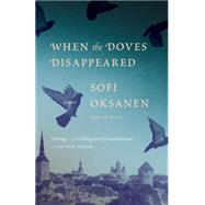 When the Doves Disappeared by OKSANEN, SOFIROGERS, LOLA, 9780345805904