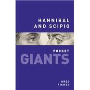 Hannibal and Scipio by Fisher, Greg, 9780750955904