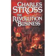 The Revolution Business Book Five of the Merchant Princes by Stross, Charles, 9780765355904