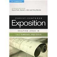 Exalting Jesus in 1 & 2 Timothy and Titus by Platt, David; Akin, Dr. Daniel L.; Merida, Tony, 9780805495904