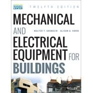 Mechanical and Electrical Equipment for Buildings, 12/E by Grondzik, 9781118615904