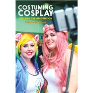 Costuming Cosplay by Winge, Therèsa M.; Eicher, Joanne B., 9781350035904